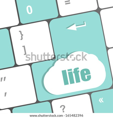 Life key in place of enter keyboard key - social concept