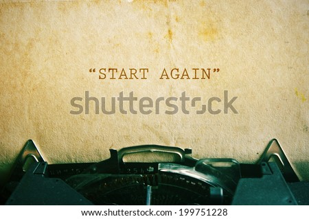 Life quote. Inspirational quote on vintage paper background. Motivational background. Start again.