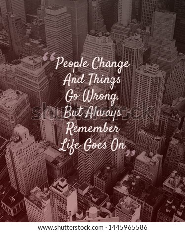 Life Quote Life goes on