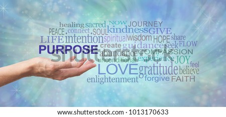 Life's Purpose Word Cloud - female open palm hand with the word PURPOSE floating above surrounded by a relevant word tag cloud on a soft blue flowing energy background