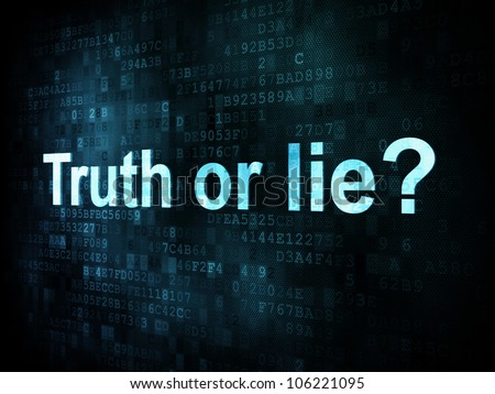 Life style concept: pixelated words Truth or lie on digital screen, 3d render