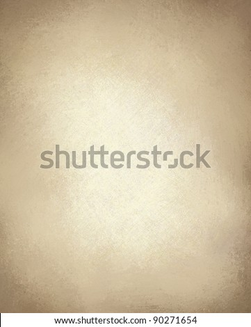 light brown paper or brown background with vintage grunge texture and highlight on beige background and old parchment look with copy space