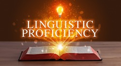 LINGUISTIC PROFICIENCY inscription coming out from an open book, educational concept