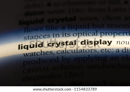 liquid crystal display word in a dictionary. liquid crystal display concept. #1154833789