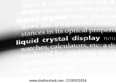 liquid crystal display word in a dictionary. liquid crystal display concept. #1158501856