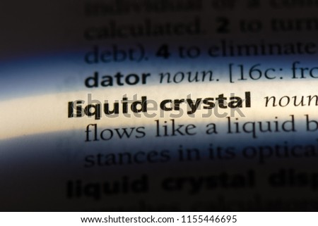 liquid crystal word in a dictionary. liquid crystal concept. #1155446695