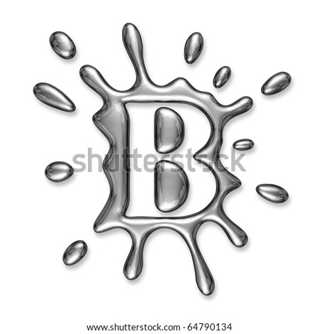 Liquid metal letter B - alphabet symbol isolated on a white background ...