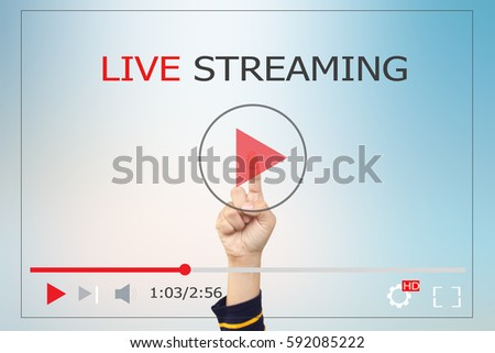 LIVE Streaming,VIDEO CONCEPT.Hands man push start button on touch screen to run video clip