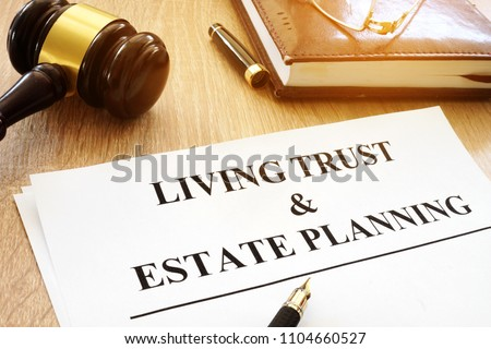 Living trust and estate planning form on a desk. #1104660527