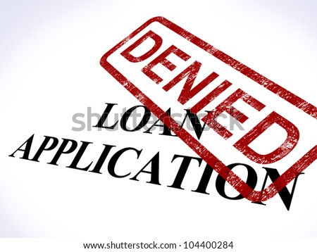 Loan Application Denied Stamp Showing Credit Rejected
