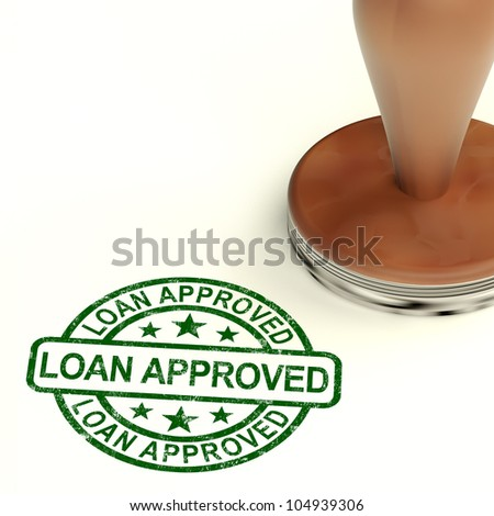 Loan Approved Stamp Shows Credit Agreement Ok