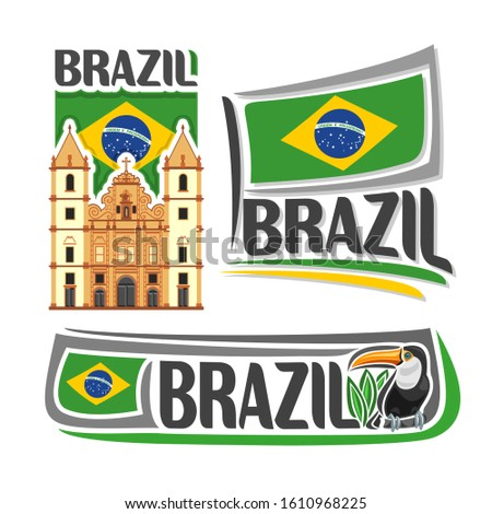 Logo for Brazil, 3 isolated illustrations: Church of Saint Francis in Salvador Bahia on background of national state flag, brazilian flag of Federative Republic of Brazil and bird toucan.