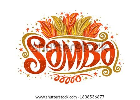 Logo for Brazilian Samba, decorative sign board for samba school with illustration of orange and yellow bird feathers, stars and swirls, original brush script for word samba on white background