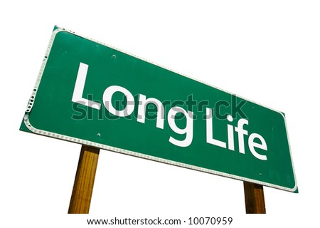 Long Life road sign isolated on white.