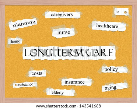 Long Term Care Corkboard Word Concept with great terms such as caregivers, policy, insurance, elderly and more.