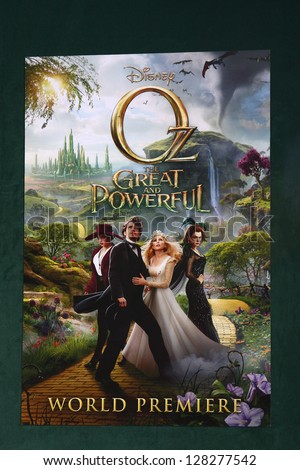 LOS ANGELES - FEB 13:  Oz The Great and Powerful Poster at the 'Oz THe Great and Powerful!'  World Premiere at the El Capitan Theater on February 13, 2013 in Los Angeles, CA