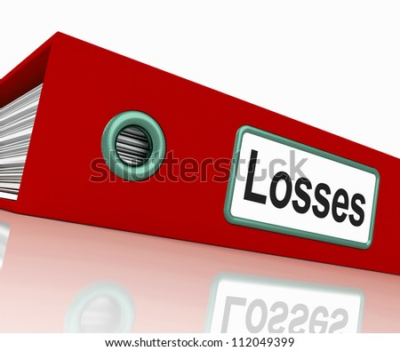 Losses File Containing Accounting Documents And Reports