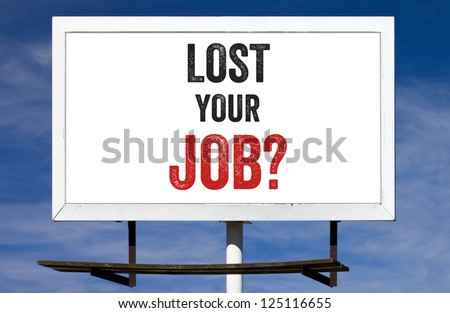 Lost Your Job Message on a white billboard advertisement
