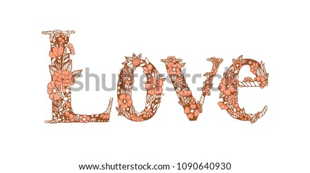 Love hand lettering and doodles elements in flowers on white background.  line art illustration Hand drawn design for you.