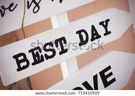 Love inscription background on inscription. Best day inscription. White indicator. #719410909