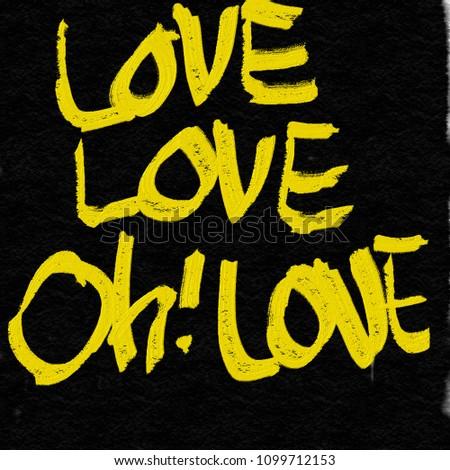 Love love oh love handwritting  #1099712153