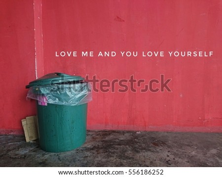 love me and you love yourself with dustbin on red background wall