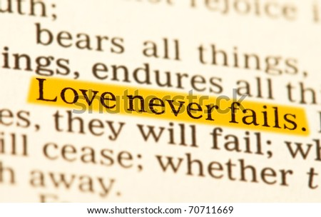 Love never fails. Corinthians 13 Holy bible