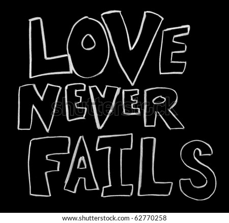 tattoo brasil stock photo : Love Never Fails written on a chalkboard in