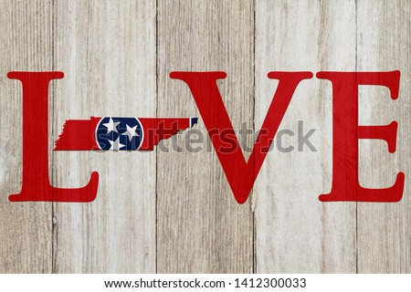 Love Tennessee message with the Tennessee state map in the Tennessee flag colors on weathered wood #1412300033