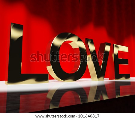Love Word Shows Heart And Romance For Valentines Or Love Acting