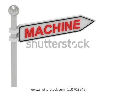 MACHINE arrow sign with letters on isolated white background