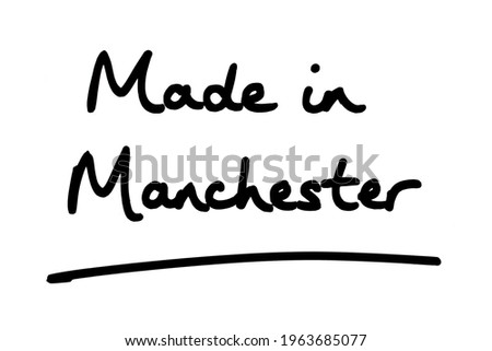 Made in Manchester, handwritten on a white background. Stock fotó ©