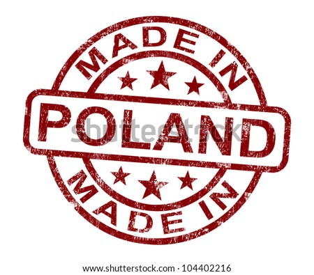Made In Poland Stamp Showing Polish Product Or Produce