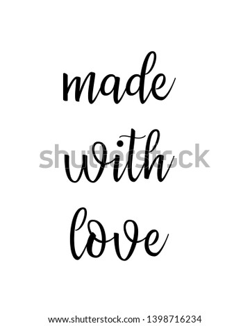 made with love quote print. Home decoration, typography poster. Typography poster in black and white. Motivation and inspiration quote. inspirational quote isolated on the white background.