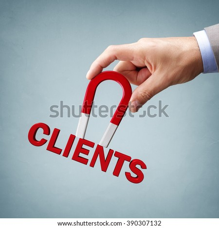 Magnet attracting new business clients and customers #390307132