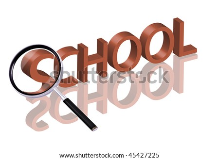 Magnifying glass enlarging part of red 3D word with reflection school button school icon education button education icon