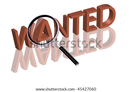 Magnifying glass enlarging part of red 3D word with reflection wanted button wanted icon wanted now hiring now help wanted