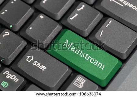 Mainstream on keyboard