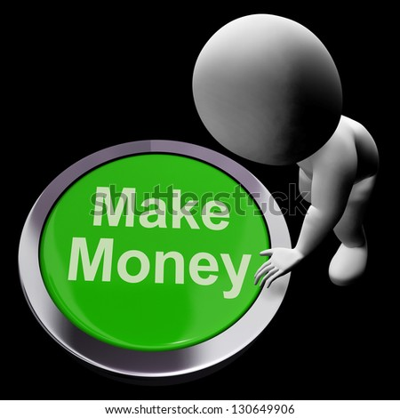 Make Money Button Showing Startup Business And Wealth