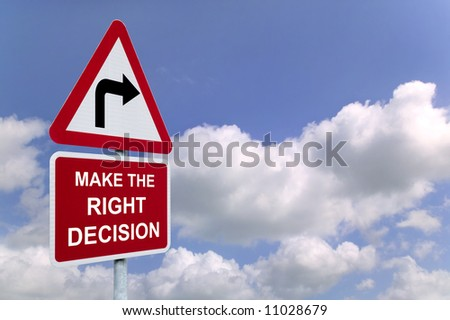 Make the Right Decision on a signpost against a blue cloudy sky.