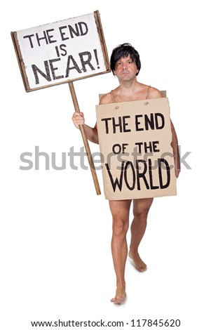Man carries a sign of the end of the world. Naked visionary bears the signs of the end of the world on a white background. The prophet warned the world about the end.