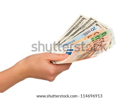 Man hand with euro and dollars isolated on white background