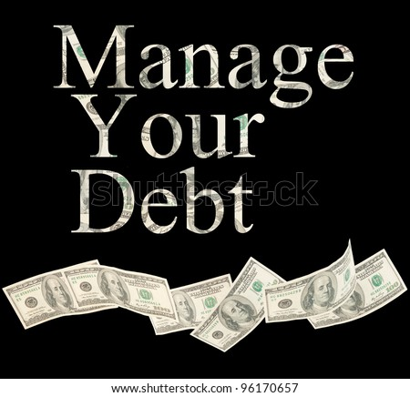 Manage your debt, isolated words made by American notes