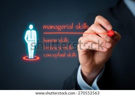 Managerial skills (human skills, technical skills, conceptual skills) concept - businessman write managerial skills on virtual board.
