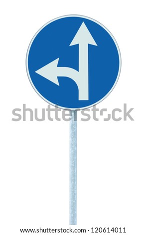 Mandatory straight or left turn ahead, traffic lane route direction sign pointer road sign, choice concept, blue isolated roadside signage, white arrow icon and frame roadsign, grey pole post