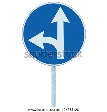 Mandatory straight or left turn ahead, traffic lane route direction sign pointer road sign, choice concept, blue isolated roadside signage, white arrow icon and frame roadsign, grey pole post - stock photo