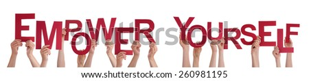 Many Caucasian People And Hands Holding Red Letters Or Characters Building The Isolated English Word Empower Yourself On White Background #260981195