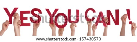 Many Hands Holding the Words Yes You Can, Isolated #157430570