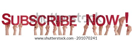 Many People Holding the Word Subscribe Now, Isolated #201070241