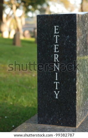 "Marbel gravestone with the word ""Eternity"" etched."